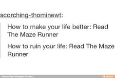 How to ruin your life: read the maze runner series