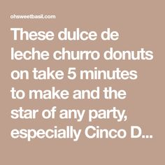 These dulce de leche churro donuts on take 5 minutes to make and the star of any party, especially Cinco De Mayo!! Churro Donuts, Churros, New Guy Quotes, Basil, Star, Sweet, Party, Dulce De Leche, Sweets