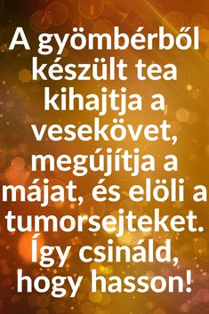 A gyömbérből készült tea kihajtja a vesekövet, megújítja a májat, és elöli a tumorsejteket. Így csináld, hogy hasson! Health Advice, Health And Wellness, Health Fitness, Herbal Remedies, Natural Remedies, Carrots Nutrition, Health Tonic, Sleep Early, At Home Abs
