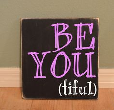 Hand Painted BE YOU tiful 1125 x 12 inch Solid by letterartcafe
