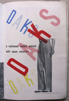 DAKS advert, issued by Simpson's of London - 1947, Ashley Havinden. I feel more ads these days should feature men holding a lit fag...