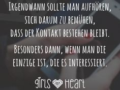 Irgendwann sollte man aufhören, sich darum zu bemühen, dass der Kontakt bestehen bleibt. Wise Quotes, Faith Quotes, Words Quotes, Inspirational Quotes, Sayings, German Quotes, Word Up, Funny Facts, True Words