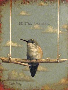 "2010 - ""Be still and know."" (Psalm 46:10, ESV) . . . . . ""Be still, and know that I am God. I will be exalted among the nations, I will be exalted in the earth!"" (Ps. 46:10, ESV)"