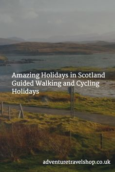 Holidays in Scotland with leading adventure travel companies | Pin for later.