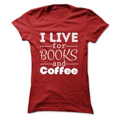 I Live for Books and Coffee