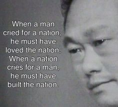 That Nation is Singapore! Lee Kuan Yew Quotes, First Prime Minister, Crying Man, Great Leaders, Founding Fathers, English Quotes, Powerful Words, Famous People, Singapore