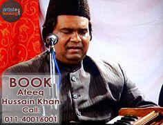 Book Ateeq Hussain Khan From Artistebooking.com. #artistebooking #AteeqHussainKhan #Singer. For More Details Visit : artistebooking.com Or Call : 011-40016001