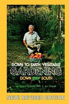 DOWN TO EARTH GARDENING DOWN SOUTH, Revised Edition by Lacy F. Bullard. $12.99. Publication: October 30, 2009. Publisher: LF Bullard (October 30, 2009)
