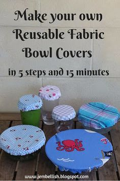 Make your own Reusable Fabric Bowl Covers in 5 steps and 15 minutes.No more need for plastic wrap or foil. Reduce your plastic use in the kitchen!