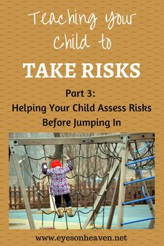 Teach your child how to effectively assess risks BEFORE jumping in! 3 Printable worksheets included.