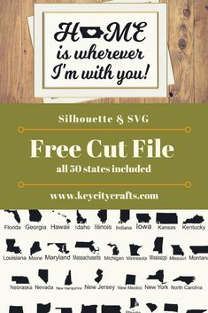 Home is wherever I'm with you. Free cut file. Silhouette & SVG. All 50 States included.