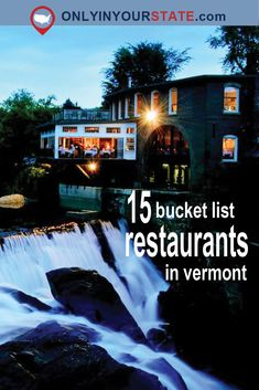 Travel | Vermont | Bucket List | Restaurants | Dining | Places To Eat | Places To Go | Local Finds | Beautiful | Weekend | Romantic