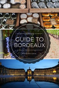 A local's ultimate guide to what to see and do, where to stay, what to eat and more in Bordeaux, France via @luxeadvtrvlr