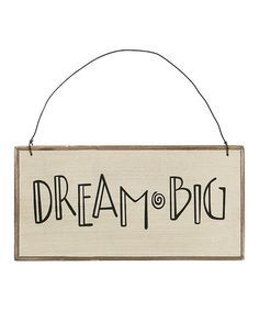 Take a look at this White & Black 'Dream Big' Sign by Collins on today! Cute Furniture, Handmade Signs, Wooden Signs, Dream Big, Slogan, Take That, 2020 Vision, Bulletin Board, Dorm Room