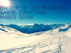 On top of the #mountains where everything makes sense