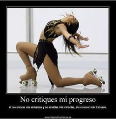 Do not criticize my progress if you do not know my efforts and do not envy my victories without knowing my failures Quad, Skating Pictures, Roller Skating, Disney Pictures, Victorious, Gymnastics, Skate, Hockey, Harry Potter