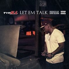 """Typ iLL - """"Let Em Talk"""" [Audio]- http://getmybuzzup.com/wp-content/uploads/2015/10/Typ-iLL.jpeg- http://getmybuzzup.com/typ-ill-let-em-talk-audio/- By Jack Barnes In a world filled with gossip, lies, and rumors, straight-shootin' spitter TYP-ILL has three words of advice for how to handle it all: """"Let Em Talk."""" Rather than indulge any of it, he encourages listeners to brush off the negativity and be confident of what you believe in. Enjoy th...- #Audio, #TypILL"""