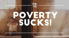 Poverty Sucks!
