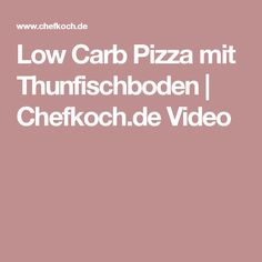 Low Carb Pizza mit Thunfischboden | Chefkoch.de Video