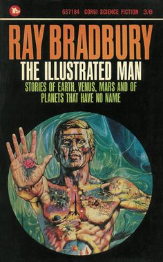 We can see why this illustration for Ray Bradbury s The Illustrated Man is regarded as a classic of sic-fi cover art Corgi 1963 Image Josh Kirby Estate Best Book Covers, Vintage Book Covers, Book Cover Art, Vintage Books, Fiction Movies, Science Fiction Books, Pulp Fiction, Classic Sci Fi Books, Sci Fi Novels