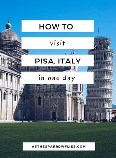 Pisa | City Break Guide | European Travel | Italy Breaks