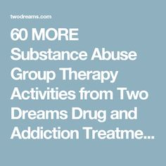 60 MORE Substance Abuse Group Therapy Activities from Two Dreams Drug and Addiction Treatment Substance Abuse Counseling, Mental Health Counseling, Group Counseling, Counseling Activities, Group Activities For Adults, Group Therapy Activities, Therapy Ideas, Therapy Tools, Health Activities