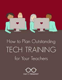 What are the best practices in tech training for teachers? Three technology integration specialists give us advice about the most effective way to plan and deliver ed tech training in schools.