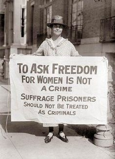 This picture was taken in 1917, and shows a woman at a suffrage protest. The women were protesting the recent arrest and incarceration of some of their fellow protesters.