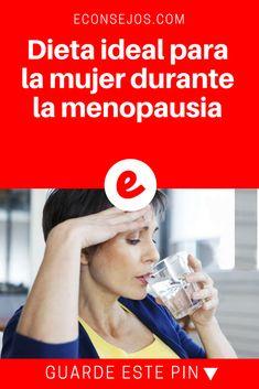 Menopausia dieta | Dieta ideal para la mujer durante la menopausia | DIETA IDEAL PARA LA MUJER DURANTE LA MENOPAUSIA, conoce cuáles son los mejores alimentos QUE PUEDES INCLUIR PARA EVITAR LAS FLUCTUACIONES HORMONALES.