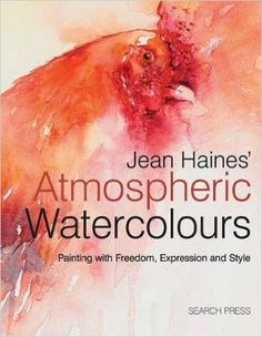 Amazon.co.jp: Jean Haines' Atmospheric Watercolours: Painting With Freedom, Expression and Style: Jean Haines: 洋書