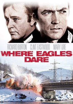 Where Eagles Dare. Awesome, confusing, intense, and altogether enjoyable movie!