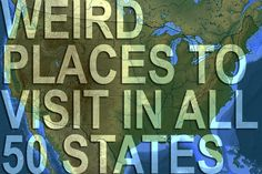 Cheap [and Weird!] Places to Visit in All 50 States! @kdk4vic this sounds like it is right up your alley.