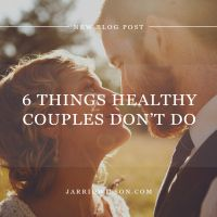6 Things Healthy Couples Don't Do