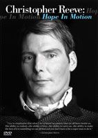 Hope in Motion: Christopher Reeve's son, Matthew, has created a poignant and sincere portrait about the man known to the world as Superman, as he relentlessly fought to overcome paralysis after a horse-back riding accident in 1995.