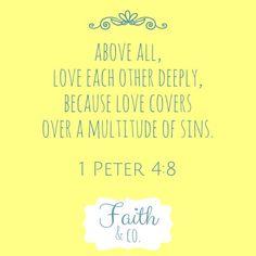 1 Peter 4:8 (NIV)