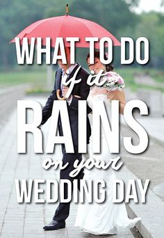 Just in Case! What to do if it rains on your wedding day! Rain On Wedding Day, Wedding Day Tips, Rainy Wedding, Wedding Advice, Wedding Planning Tips, On Your Wedding Day, Perfect Wedding, Wedding Ceremony, Wedding Planner