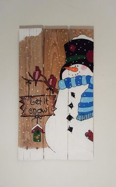 Let it Snow Snowman Winter Pallet Sign by TheWheelPrespective (Diy Canvas Board) Pallet Christmas, Christmas Signs, Rustic Christmas, Christmas Snowman, Christmas Projects, Winter Christmas, Christmas Decorations, Christmas Ornaments, Snowman Decorations