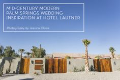 MID-CENTURY MODERN PALM SPRINGS WEDDING INSPIRATION  |  Photography by Jessica Claire  | Hotel Lautner