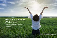Join The B.I.G. Dream Evolution: Creating The Best Book Of Your Life! http://writetowin.org/why-join-the-big-dream-evolution/