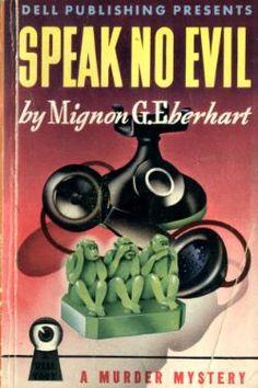 Speak No Evil by Mignon G. Eberhart