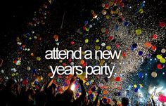 Bucket list attend a New Years party