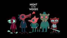 10 New games to turn up your February 2017,Night in the woods.