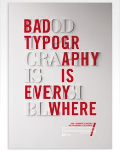 Good typography is invisible, Bad typography is everywhere. #typogrpahy