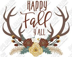 Happy Fall Y'all Antlers SVG Cut File Set for Fall Crafts and Printables Happy Fall Y'all, Vinyl Shirts, Fall Shirts, Silhouette Cameo Projects, Fall Diy, Vinyl Projects, Vinyl Designs, Fall Crafts, Fall Halloween