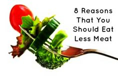 Reasons That You Should Eat Less (or no) Meat. In a nutshell: more eco-friendly saves resources, weight loss, aids digestion, more energy, emotional balance, clearer skin and healthier hair.