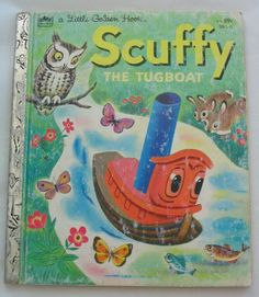 Scuffy the Tugboat Vintage Little Golden Book - our copy looks just like this! The girls used to love for me to read it to them.