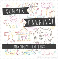It will be an embroidery summer for the girls and I thanks to Jenny Hart and her delightful designs.   Summer Carnival Embroidery Transfers