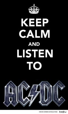 Keep calm and listen to AC/DC