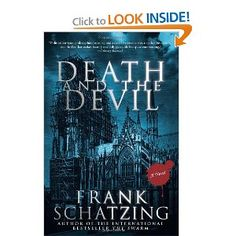 Frank Schaetzing is the author of The Swarm, one of the best books of my life. His first book, Death and Devil must be impressing, too.