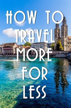 to travel more for less via A handy and helpful list of travel tips that will save you time and money on your next adventure.Will Will may refer to: Travel News, Travel Advice, Time Travel, Travel Guides, Places To Travel, Travel Destinations, Places To Go, Travel Stuff, Travel Money